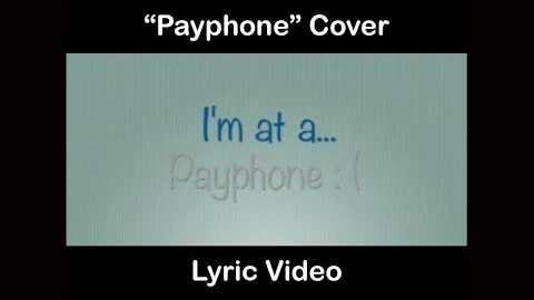 Marcellus Long's lyric video for 'Payphone' by Maroon 5.